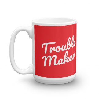 Trouble maker cocotu coffee mug
