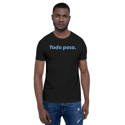 Todo pasa t-shirt